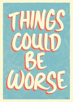 Things could be