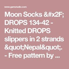 """Moon Socks / DROPS 134-42 - Knitted DROPS slippers in 2 strands """"Nepal"""".  - Free pattern by DROPS Design"""