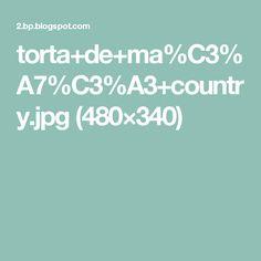 torta+de+ma%C3%A7%C3%A3+country.jpg (480×340)