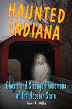 Haunted Indiana: Ghosts and Strange Phenomena of the Hoosier State (Haunted Series): A selection of Indiana's bone-chilling stories of the paranormal. Scary Places, Haunted Places, Haunted Houses, Scary Stories, Ghost Stories, Summer Reading Program, Ghost Hunting, Psychic Readings, Book Nooks