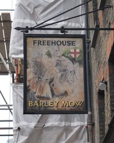 Pub Sign Art a la cARTe: The Barley Mow, London, Shoreditch, Old Street Pub Signs, Beer Signs, Uk Pub, British Pub, Pub Bar, Old Street, New Sign, So Little Time, Signage