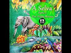 MAGICAL JUNGLE: A Selva by Diana Moraes Parte 2 - YouTube