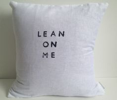 Cute! Lean On Me Pillow