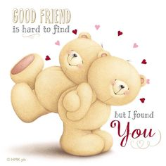 A good friend is hard to find but I found you _ Risultati immagini per friends forever Cute Teddy Bear Pics, Teddy Bear Quotes, Teddy Bear Images, Teddy Bear Pictures, Hugs And Kisses Quotes, Hug Quotes, Special Friend Quotes, Best Friend Quotes, Valentines Day Images Free