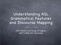 Understanding ASL Grammatical Features and Discourse Mapping