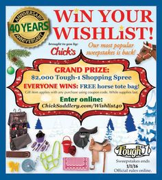Enter for free for your chance to win a $2,000 Tough-1 shopping spree in the ChickSaddlery.com Win Your Wishlist Sweepstakes! Contest ends 1/1/2016. @ChickSaddlery www.chicksaddlery.com #Wishlist40