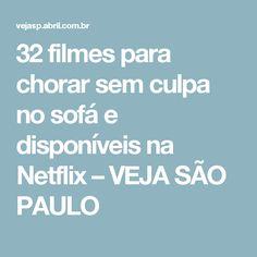 32 filmes para chorar sem culpa no sofá e disponíveis na Netflix – VEJA SÃO PAULO