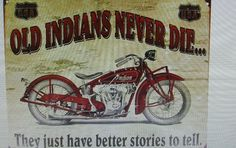 """Indian Motorcycle Tin Sign""""Old Indians Never Die""""  16"""" X 12.5"""""""
