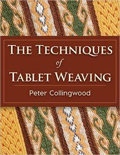 The Techniques of Tablet Weaving: Amazon.de: Peter Collingwood: Fremdsprachige Bücher