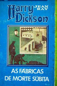 Harry Dickson - Editorial Estampa - As Fábricas de Morte Súbita - 1976