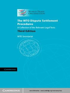 Buy The WTO Dispute Settlement Procedures: A Collection of the Relevant Legal Texts by WTO Secretariat and Read this Book on Kobo's Free Apps. Discover Kobo's Vast Collection of Ebooks and Audiobooks Today - Over 4 Million Titles! Texts, Kindle, Free Apps, Audiobooks, Investing, This Book, Cambridge University, August 31