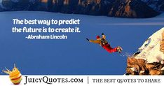 """""""The best way to predict the future is to create it. Career Quotes, Daily Quotes, Best Quotes, Never Too Late Quotes, Imagination Quotes, Future Career, Jokes Quotes, Be Yourself Quotes, Abraham Lincoln"""