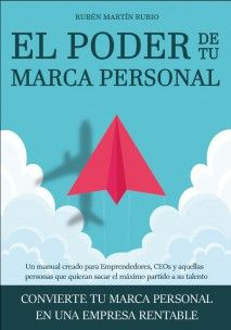 El Poder De Tu Marca Personal Rubén Martín Rubio Bubok Marca Personal Como Crear Una Empresa Crear Una Marca