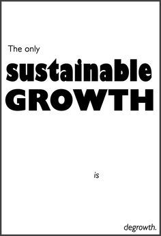 Sustainable growth is degrowth