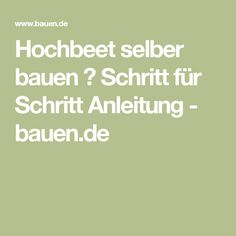 Hochbeet selber bauen ▷ Schritt für Schritt Anleitung - bauen.de