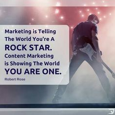 Marketing is Telling the World you're a Rock Star. Content Marketing is showing the World You Are One.  More on Digital Marketing visit digitalverge.net