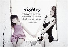 Unconditional Love Quotes for Sisters Pictures Little Sister Quotes, Sister Poems, Brother Sister Quotes, Father Daughter Quotes, Sister Birthday Quotes, Love My Sister, Dear Sister, Sister Friends, Father Quotes