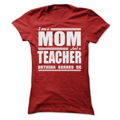 I AM A MOM AND A TEACHER SHIRTS T Shirt, Hoodie, Sweatshirt