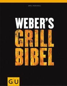 Weber's Grillbibel. #weltbild #kochen #grillen #rezepte