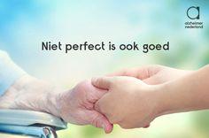 Om voor altijd te onthouden! Want niemand is perfect. En dat hoeft ook niet: Niet perfect is ook goed.