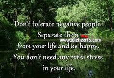 Don't tolerate negative people. Separate them from your life and be happy. You don't need any extra stress in your life. Negative Energy Quotes, Negative People Quotes, Toxic People Quotes, Happy Heart, Happy Life, Cute Love Pictures, Better Life, Daily Quotes, Are You Happy