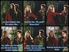 Nobody deserves a mime, Buffy.