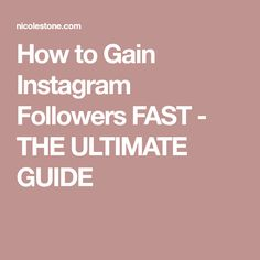 How to Gain Instagram Followers FAST - THE ULTIMATE GUIDE