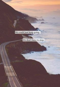 We dont have to stop love love quotes quotes quote teen teen quotes picture quotes love picture quotes love images