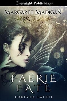 Faerie Fate (Forever Faerie Book 1) by Margaret Madigan http://www.amazon.com/dp/B0129QUZP2/ref=cm_sw_r_pi_dp_0TLZvb1YBV5E2
