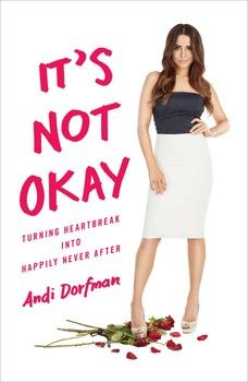 It's Not Okay By Andi Dorfman - sorry not sorry- I want to read this!