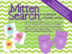 Have your students search for their missing mittens! This activity contains over 400 cards to target /p/, /b/, /t/, /d/, /k/, /g/, /s/, /z/, /s/ blends, /r/, /r/ blends, /l/, /l/ blends, sh, ch, th, /f/, /v/, /m/, /n/, final consonant deletion, and weak syllable deletion + a set of blank cards for customized therapy targets!