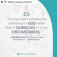 "#Repost @bethany_house_nonfiction  ""The Holy Spirit activates our confidence in God rather than in ourselves or in our circumstances.""Suzanne Eller from The Spirit-Led Heart @suzanne.eller"