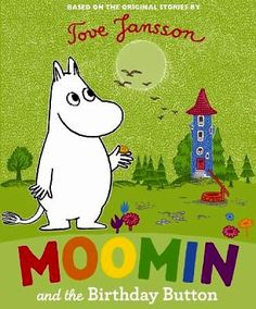 Buy Moomin and the Birthday Button by Tove Jansson from Waterstones today! Click and Collect from your local Waterstones or get FREE UK delivery on orders over Moomin Books, Penguin Books, Les Moomins, Moomin Shop, Moomin Valley, Tove Jansson, Birthday Book, Happy Birthday, Design Show