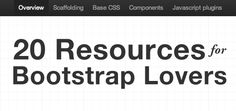 20 resources for Bootstrap Lovers - If you like Twitter Bootstrap, then here are a bunch of resources you need to look at.