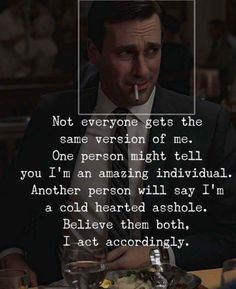 Positive Quotes : Not everyone gets the same version of me. - Hall Of Quotes Life Quotes Love, True Quotes, Great Quotes, Words Quotes, Wise Words, Quotes To Live By, Motivational Quotes, Funny Quotes, Inspirational Quotes