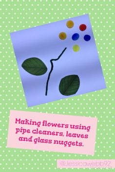 Making transient flowers using pipe cleaners, leaves and glass nuggets.