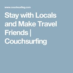 Stay with Locals and Make Travel Friends | Couchsurfing