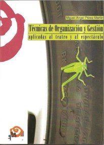 Técnicas de Organización y Gestión. Miguel Ángel Pérez