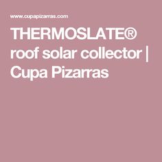 THERMOSLATE® roof solar collector | Cupa Pizarras