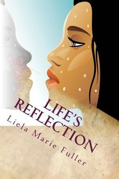 Life's Reflection by Liela Fuller