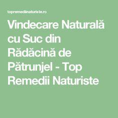 Vindecare Naturală cu Suc din Rădăcină de Pătrunjel - Top Remedii Naturiste
