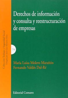 Derechos de información y consulta y reestructuración de empresas / María Luisa Molero Marañón, Fernando Valdés-Dal-ré. - 2014