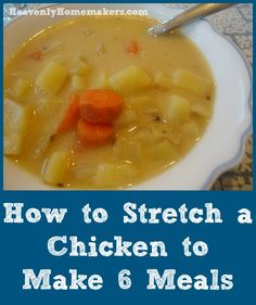 How to Stretch a Chicken to Make 6 Meals