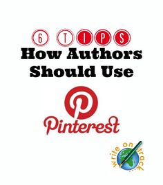 6 #Tips - How #Authors Should Use #Pinterest