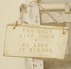Live Blonde Handmade Sign by Abigail Bryans Designs, the perfect gift for Explore more unique gifts in our curated marketplace. Blonde Quotes, Blonde Humor, Favorite Quotes, Best Quotes, Blonde Babies, Blonde Moments, Ad Hoc, Painted Signs, Hand Painted