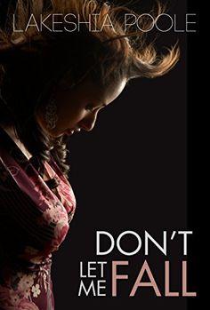 Don't Let Me Fall by Lakeshia Poole (AB '05, ABJ '05) http://www.amazon.com/dp/B007AJPIUQ/ref=cm_sw_r_pi_dp_Hj.Wtb0CBWF1Q