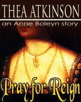 Pray for Reign by Thea Atkinson