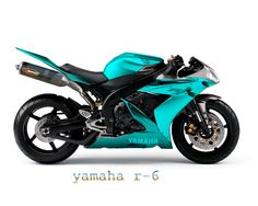 yamaha r-6....in teal blue! Perfect biker babe choice!