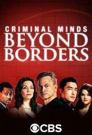 Watch Criminal Minds Beyond Borders Online Free. An international unit of the FBI charged with coming to the aid of, and solving crimes involving, American citizens in foreign countries. A spin-off from Criminal Minds.