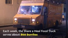 This Food Truck Gives Free Burritos to the Homeless: The Share a Meal food truck is giving LA's homeless population a dignified - and delicious! Food Trucks, Burritos, Homeless Families, Home Catering, Food Truck Business, Food Truck Design, Popsugar Food, Food Trailer, Agent Of Change